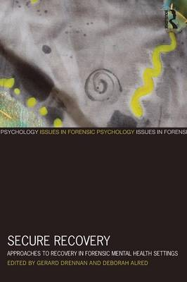 Secure Recovery: Approaches to Recovery in Forensic Mental Health Settings (Paperback)