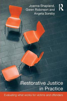 Restorative Justice in Practice: Evaluating What Works for Victims and Offenders (Paperback)