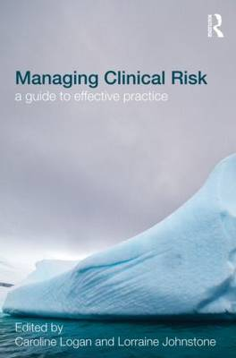 Managing Clinical Risk: A Guide to Effective Practice (Paperback)