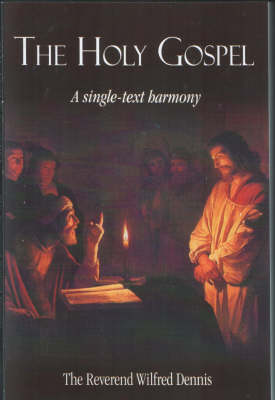 The Holy Gospel: A Single Text in Harmony (Paperback)