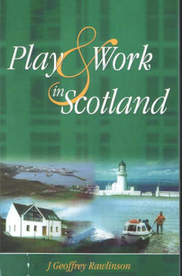 Play and Work in Scotland (Paperback)