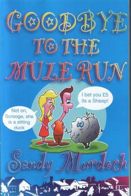 Goodbye to the Mule Run (Hardback)