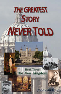 The Greatest Story Never Told: New Kingdom Bk. 3 (Paperback)