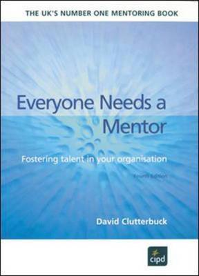 Everyone Needs a Mentor: Fostering Talent in Your Organisation (Paperback)