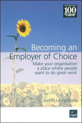 Becoming an Employer of Choice: Make Your Organization a Place Where People Want to Do Great Work (Paperback)