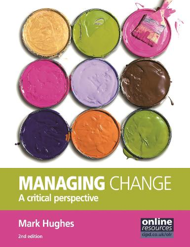 Managing Change: A Critical Perspective (Paperback)