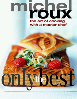 Only the Best: The Art of Cooking with a Master Chef (Paperback)