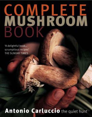 Complete Mushroom Book: The Quiet Hunt (Paperback)