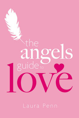 The Angels' Guide to Love (Paperback)