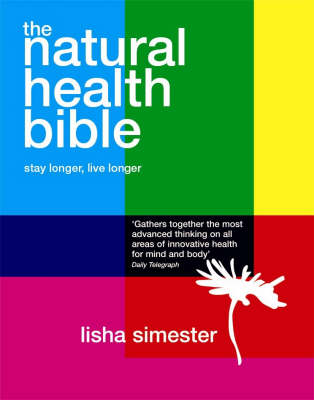 The Natural Health Bible: Stay Well Live Longer (Paperback)