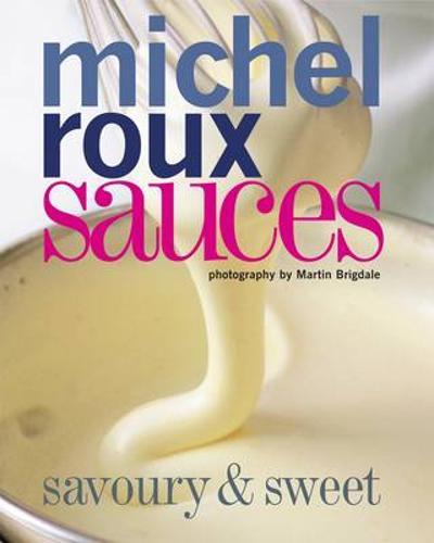 Sauces: Savoury and Sweet (Hardback)