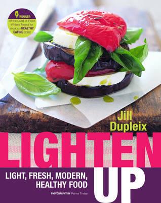 Lighten Up: Light, Fresh, Modern, Healthy Food (Paperback)