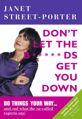 Don't Let the B*****ds Get You Down (Paperback)