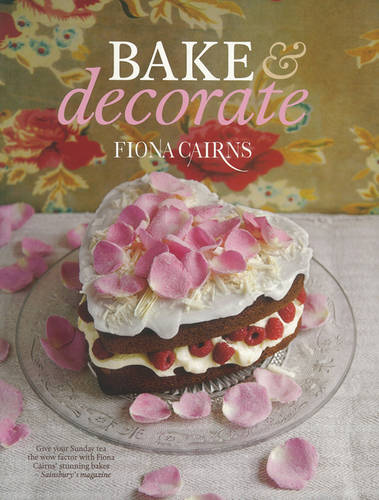 Bake Decorate By Fiona Cairns Waterstones