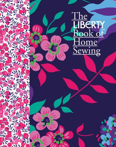 The Liberty Book of Home Sewing (Hardback)