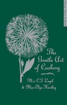 The Gentle Art of Cookery - Classic Voices in Food (Hardback)