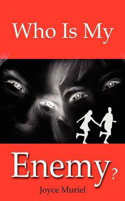 Who Is My Enemy? (Paperback)