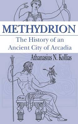 Methydrion: The History of an Ancient City of Arcadia (Paperback)