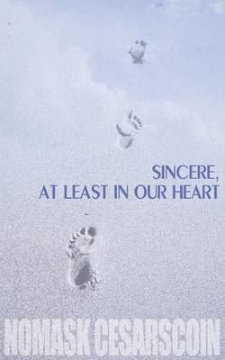 Sincere, at Least in Our Heart (Paperback)