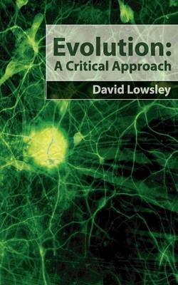 Evolution: A Critical Approach (Paperback)