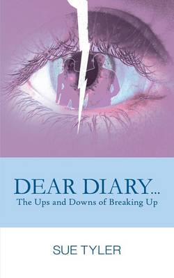 Dear Diary... the Ups and Downs of Breaking Up (Paperback)