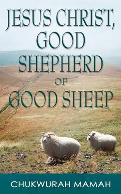Jesus Christ: Good Shepherd of Good Sheep (Paperback)