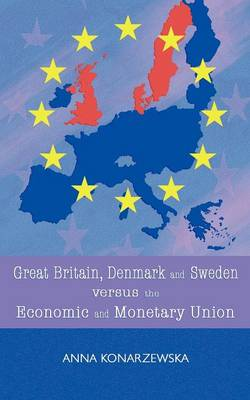 Great Britain, Denmark and Sweden Versus the Economic and Monetary Union (Paperback)