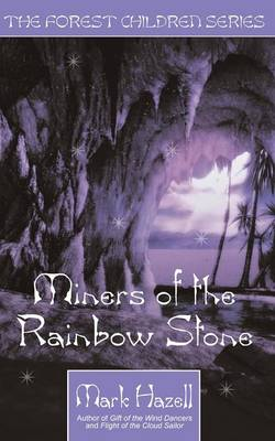Miners of the Rainbow Stone (the Forest Children Series) (Paperback)