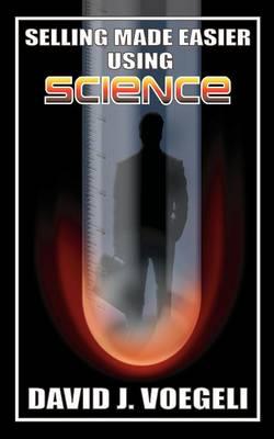 Selling Made Easier Using Science (Paperback)