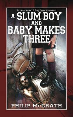 A Slum Boy and Baby Makes Three (Paperback)