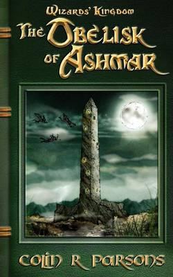 Wizards' Kingdom: The Obelisk of Ashmar (Paperback)