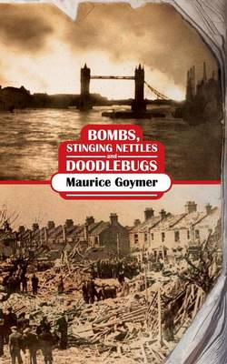 Bombs, Stinging Nettles and Doodlebugs (Paperback)