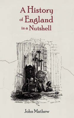 A History of England in a Nutshell (Paperback)