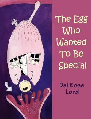 The Egg Who Wanted to be Special (Paperback)