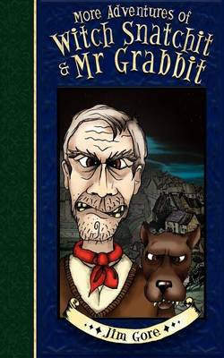 More Adventures of Witch Snatchitt and MR Grabbit (Paperback)