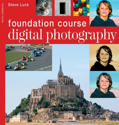 Digital Photography - Foundation Course (Paperback)