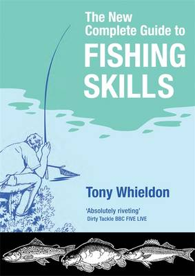 Fishing Skills: A Complete Guide (Paperback)