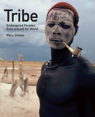 Tribe: Endangered Peoples of the World (Hardback)