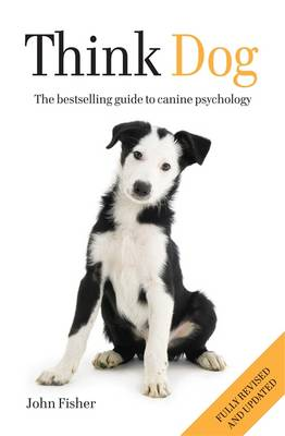 Think Dog: An Owner's Guide to Canine Psychology (Paperback)
