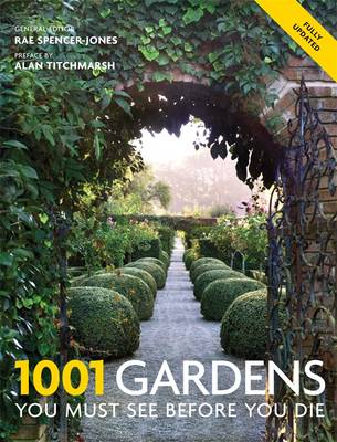1001 Gardens You Must See Before You Die - 1001 (Paperback)