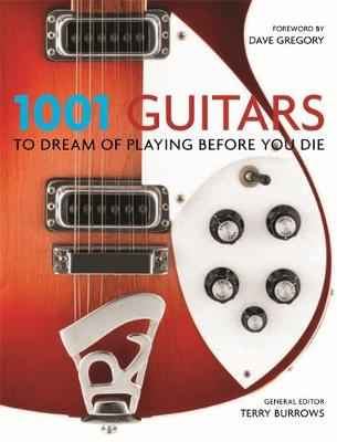 1001: Guitars to Dream of Playing Before You Die (Paperback)
