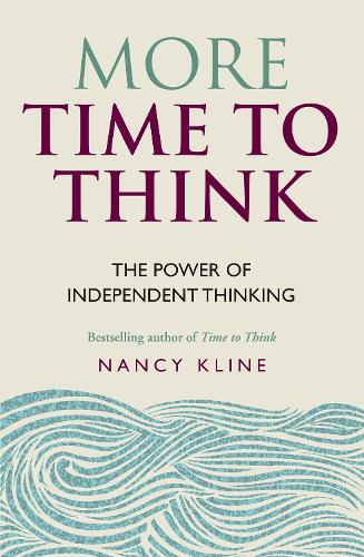 More Time to Think: The power of independent thinking (Paperback)