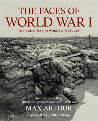 The Faces of World War I: The Great War in words & pictures (Paperback)
