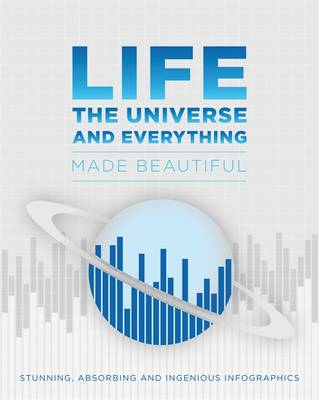 Life, the Universe and Everything Made Beautiful (Hardback)