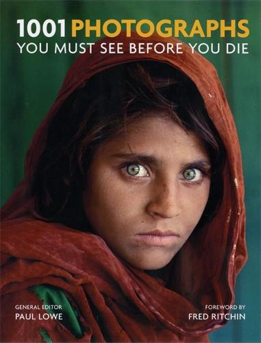 1001 Photographs You Must See Before You Die: You Must See Before You Die - 1001 (Paperback)