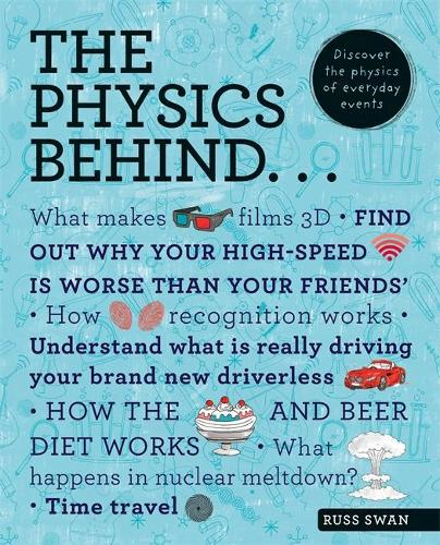 The Physics Behind... - The Behind... series (Paperback)