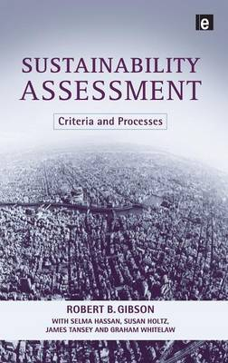 Sustainability Assessment: Criteria and Processes (Hardback)