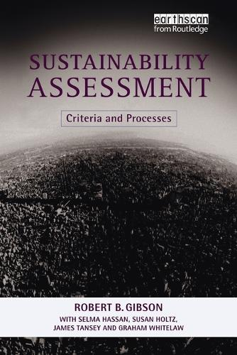 Sustainability Assessment: Criteria and Processes (Paperback)