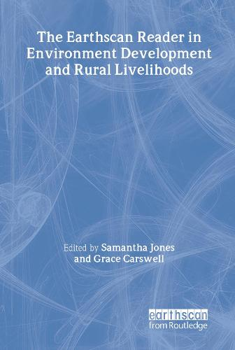 The Earthscan Reader in Environment Development and Rural Livelihoods - Earthscan Reader Series (Paperback)
