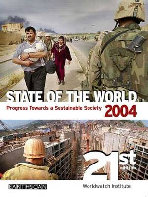 State of the World 2004: Progress Towards a Sustainable Society (Paperback)